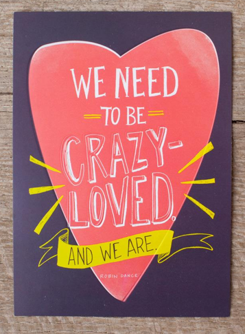 Crazy-Loved Art Print by Robin Dance for DaySpring