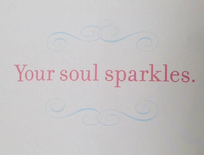 Your soul sparkles - Celebrating You