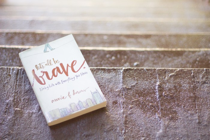 Let's All Be Brave by Annie Downs