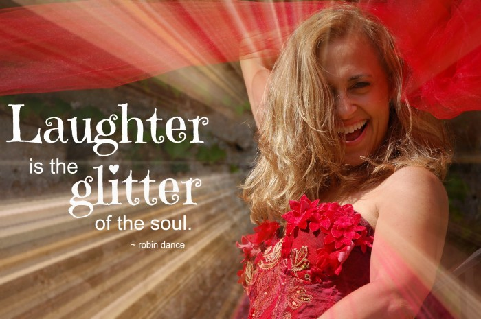 Laughter is the glitter of the soul. Quote by Robin Dance