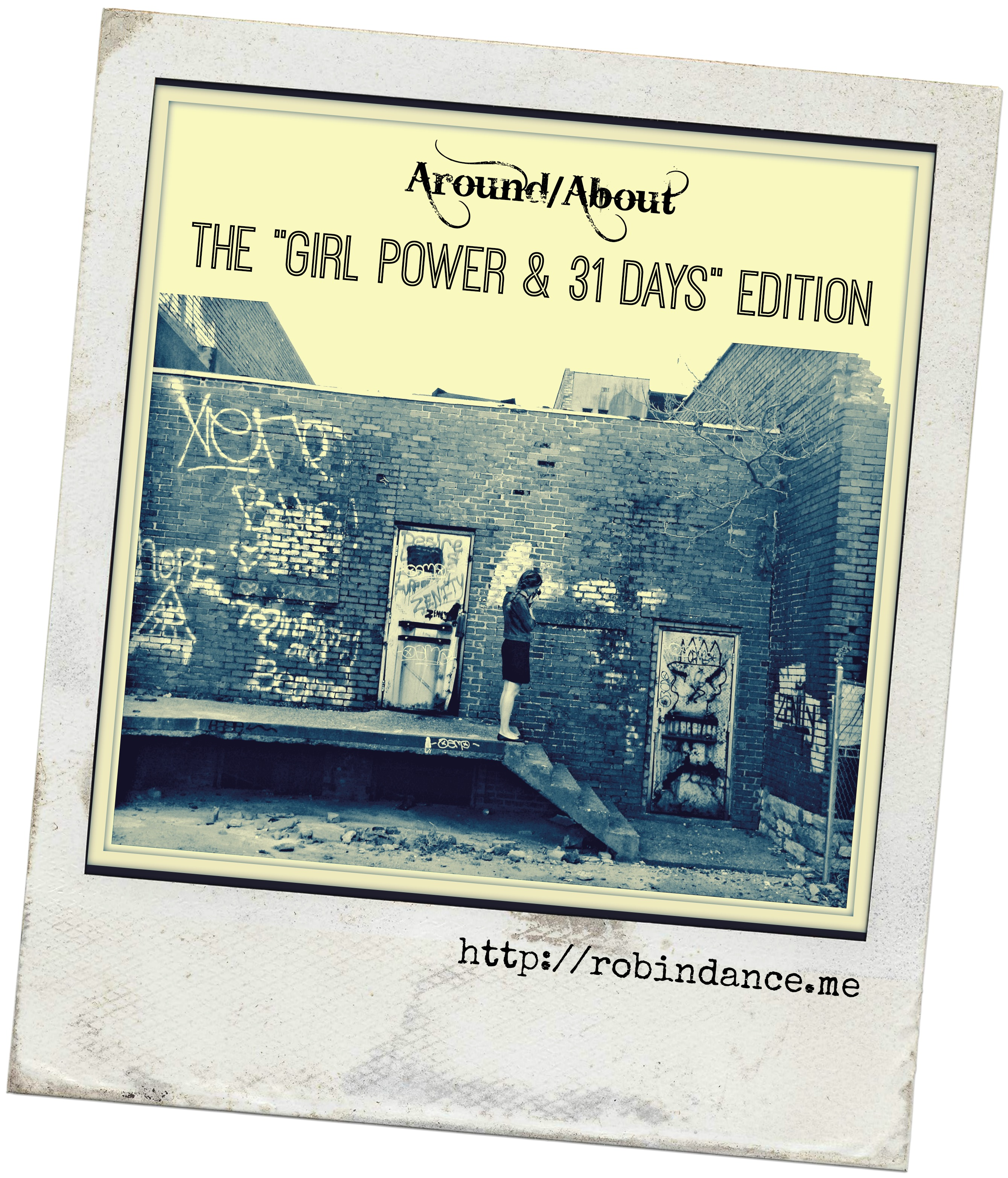"""Around/About: The """"Girl Power & 31 Days"""" Edition"""