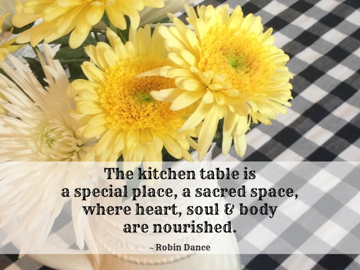 The kitchen table is a special place - by Robin Dance