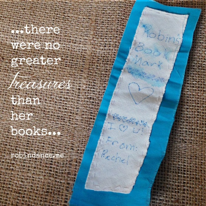 There were no greater treasures than her books - Robin Dance