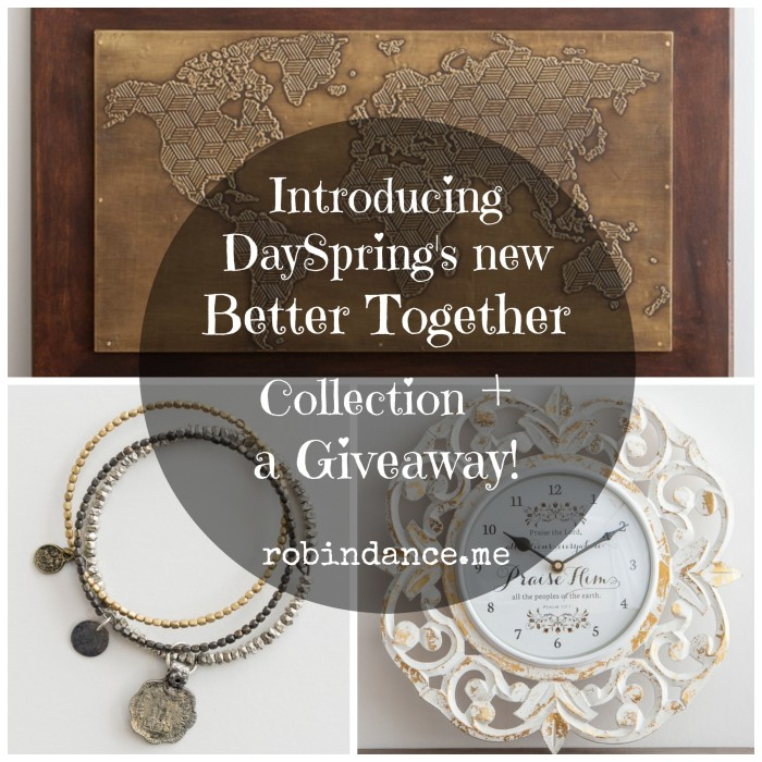 Better Together Collection by DaySpring + a Giveaway - robin dance.me